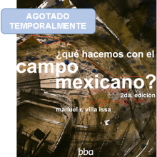 ¿Qué Hacemos con el Campo Mexicano?