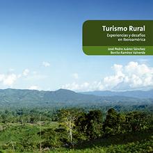 Turismo Rural. Experiencias y Desafíos en Iberoamérica.