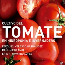 El Cultivo del Tomate en Hidroponía e Invernadero
