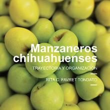 Manzaneros Chihuahuenses. Trayectoria y Organización.