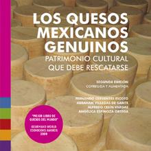 Los Quesos Mexicanos Genuinos, Patrimonio Cultural que Debe Rescatarse.