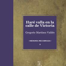 Haré Valla en la Calle De Victoria. Relatos de Goyo Martínez.