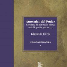 Antesalas del Poder. Historias de Edmundo Flores II