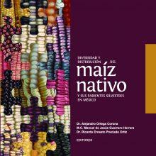 Diversidad y distribución de maíz nativo y sus parientes silvestres en México