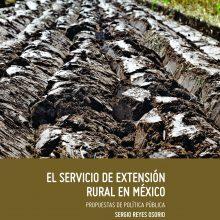 El servicio de extensión rural en México. Propuestas de política pública