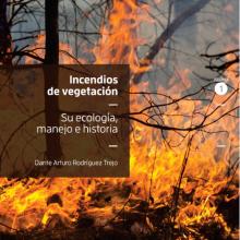 Incendios de vegetación: su ecología, manejo e historia, Tomo I