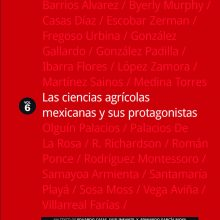 Las ciencias agrícolas mexicanas y sus protagonistas, vol. VI