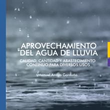 Aprovechamiento de agua de lluvia. Calidad, cantidad y abastecimiento continuo para diversos usos