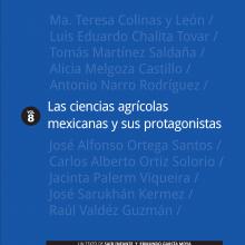 Las ciencias agrícolas mexicanas y sus protagonistas, vol. VIII