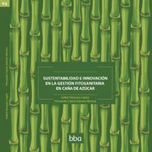 Sustentabilidad e innovación en la gestión fitosanitaria en caña de azúcar